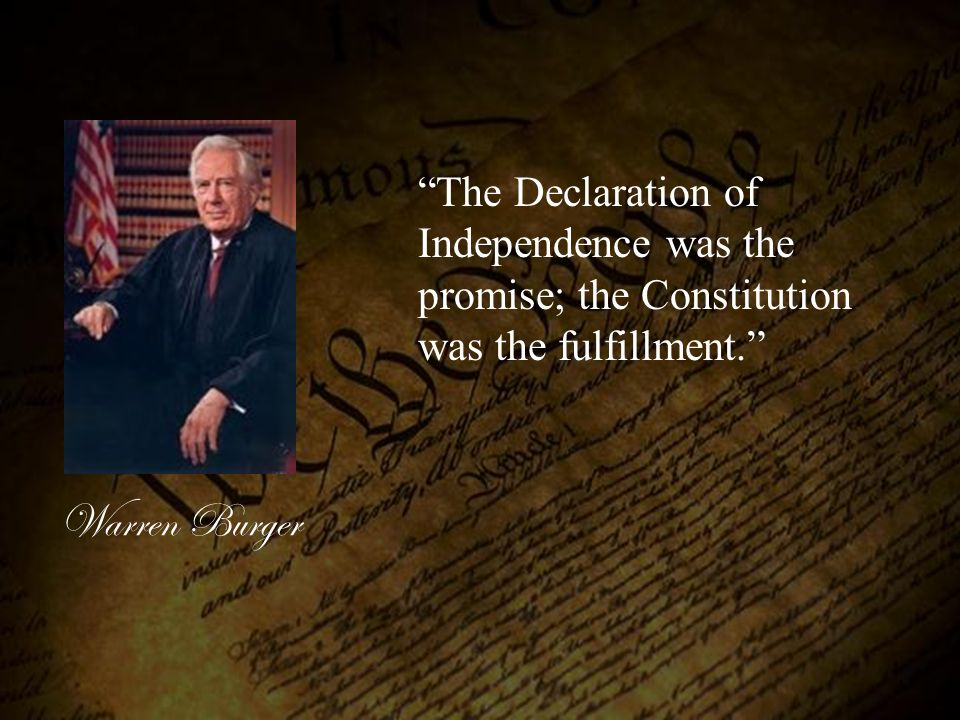 The Declaration of Independence was the promise; the Constitution was the fulfillment.