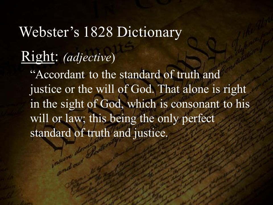 Webster's 1828 Dictionary Right: (adjective)