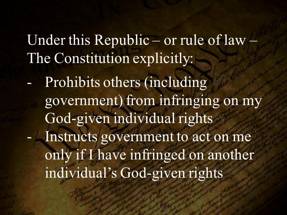 Under this Republic – or rule of law – The Constitution explicitly: