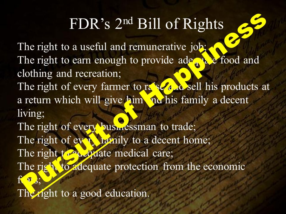 Pursuit of Happiness FDR's 2nd Bill of Rights