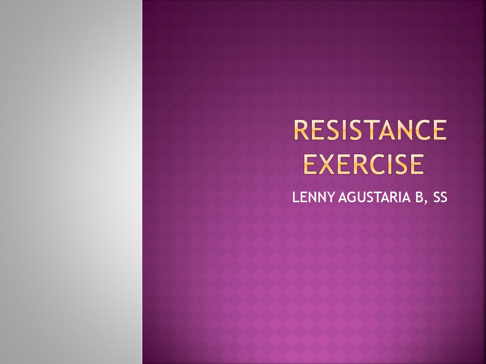 RESISTANCE EXERCISE LENNY AGUSTARIA B, SS