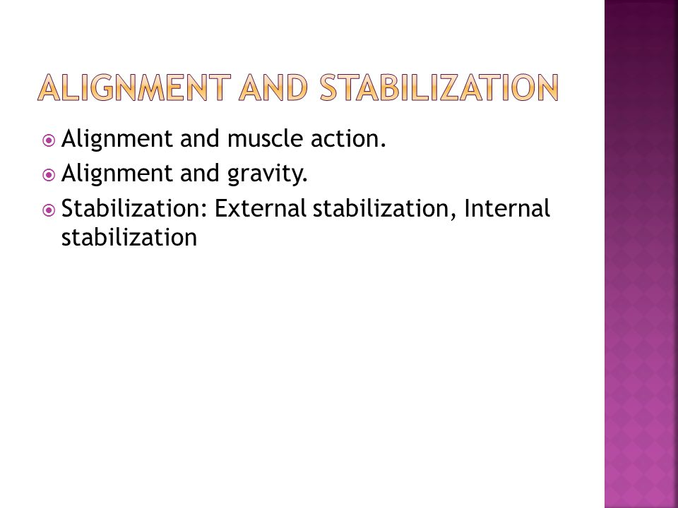 Alignment and Stabilization