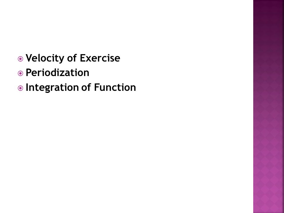 Velocity of Exercise Periodization Integration of Function