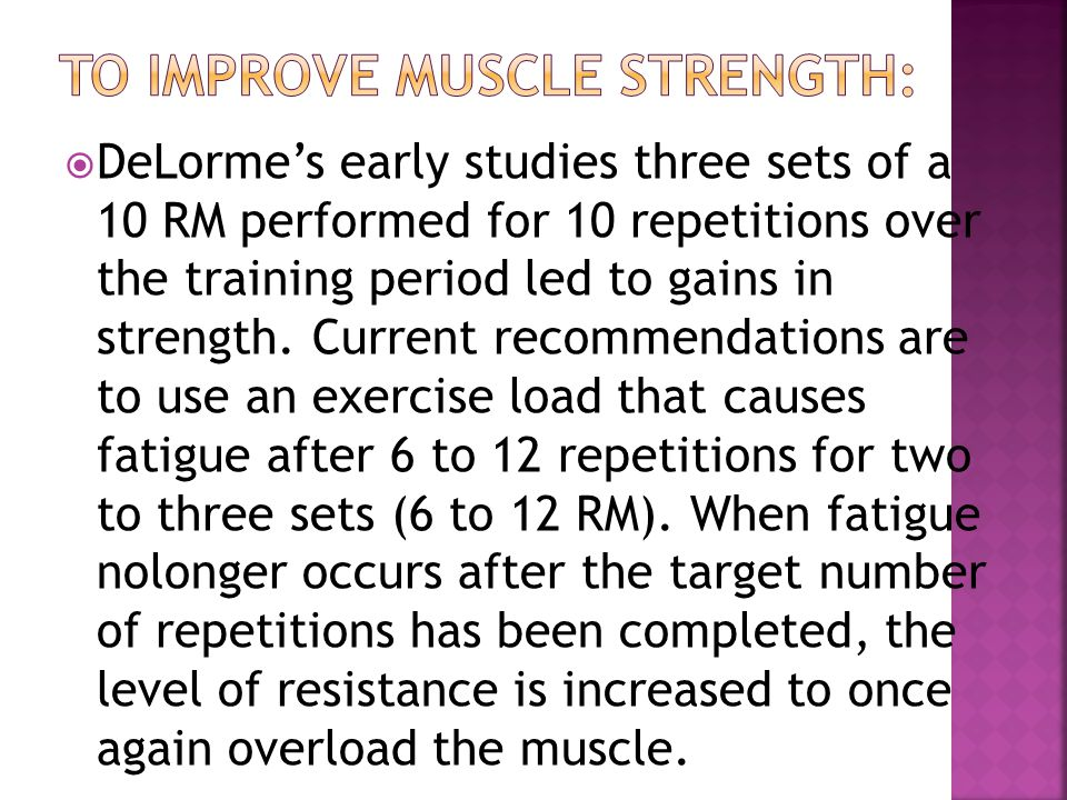 To Improve Muscle Strength:
