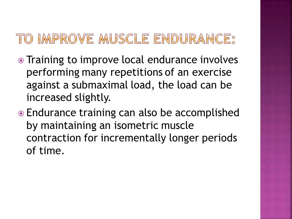 To Improve Muscle Endurance: