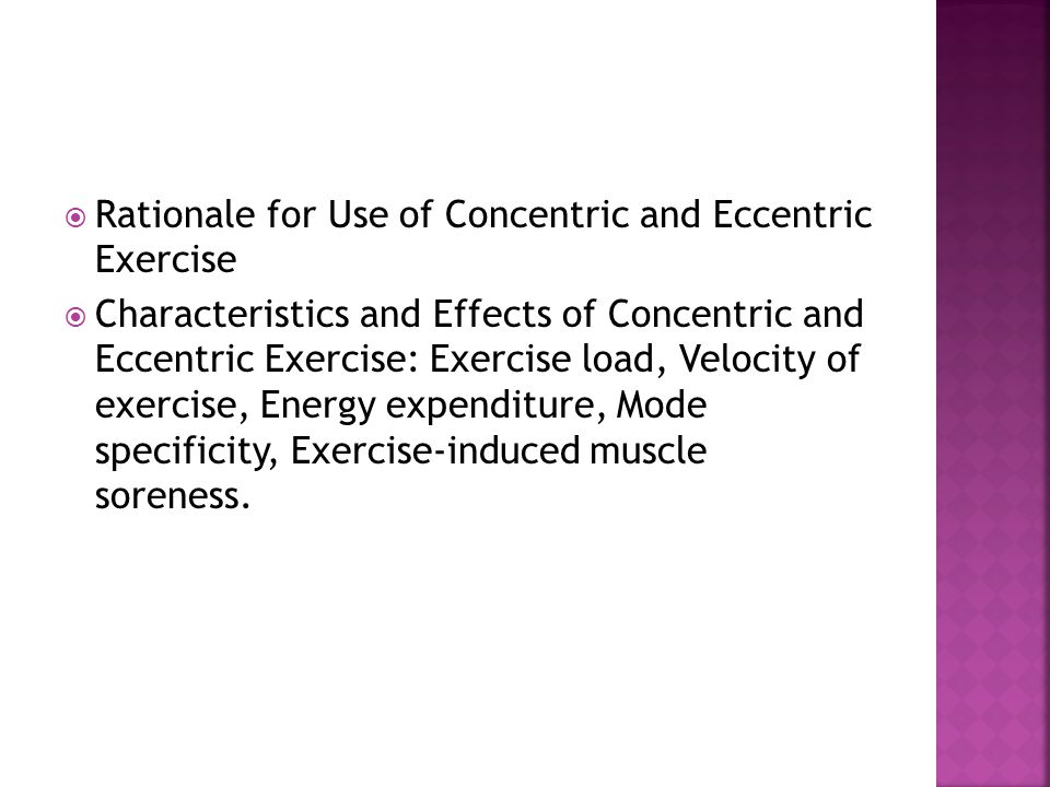 Rationale for Use of Concentric and Eccentric Exercise