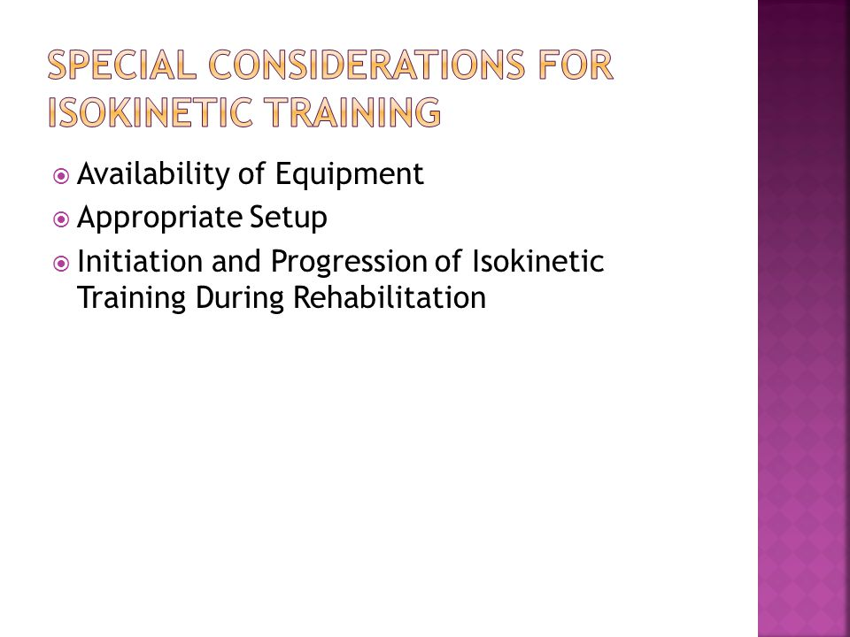 Special Considerations for Isokinetic Training