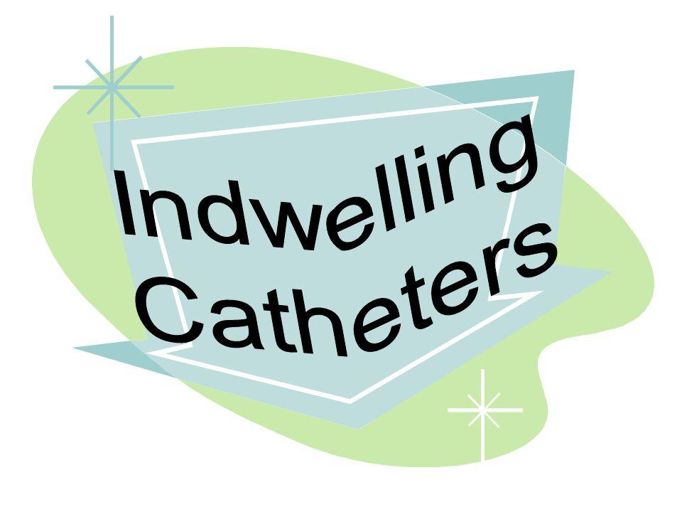 Indwelling Catheters