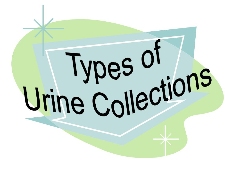 Types of Urine Collections