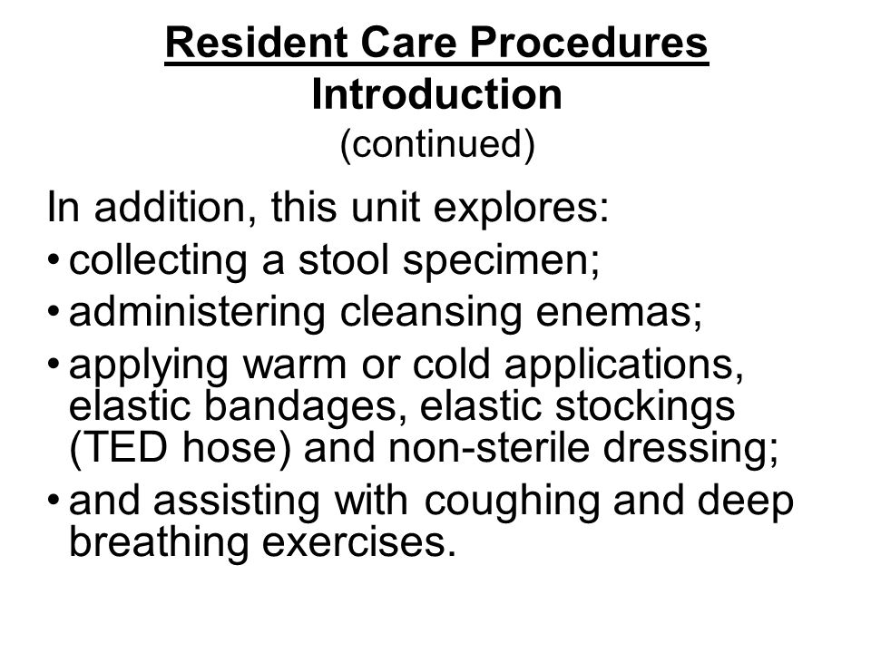 Resident Care Procedures Introduction (continued)