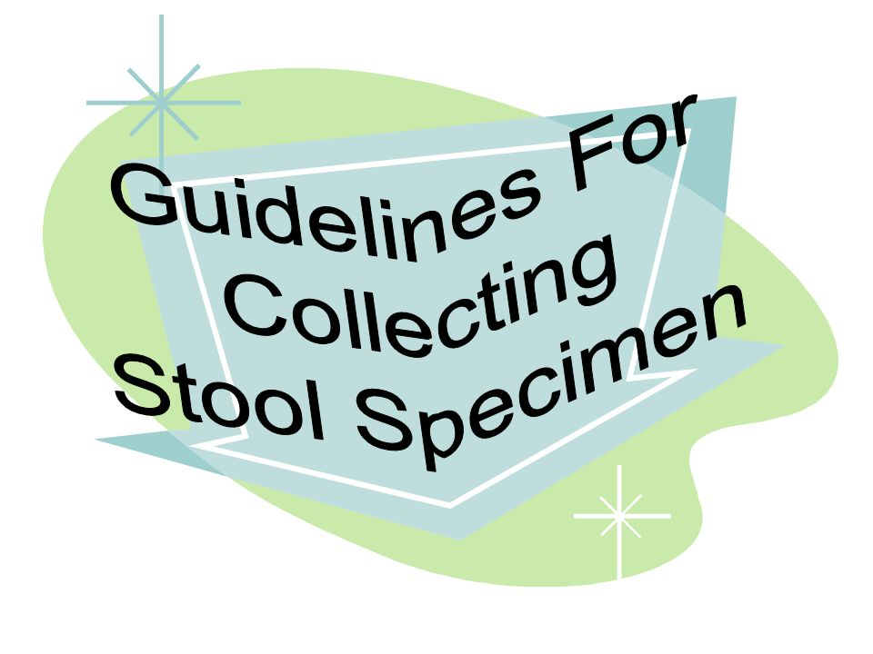 Guidelines For Collecting Stool Specimen