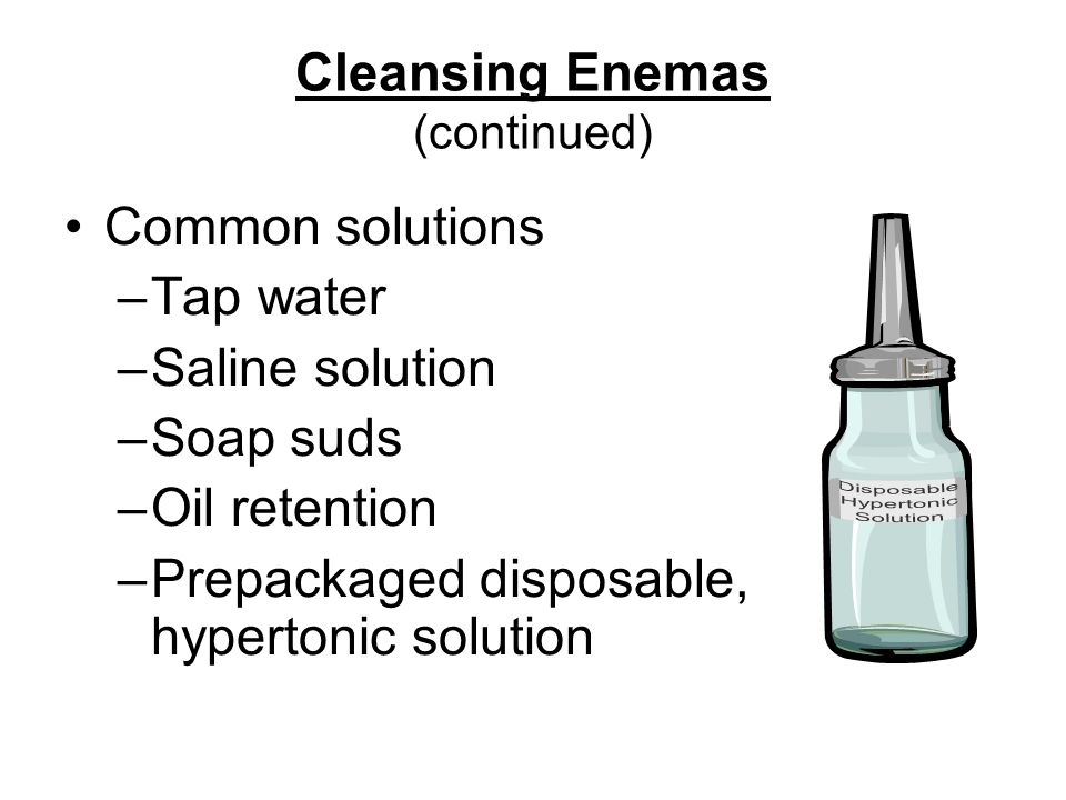 Cleansing Enemas (continued)