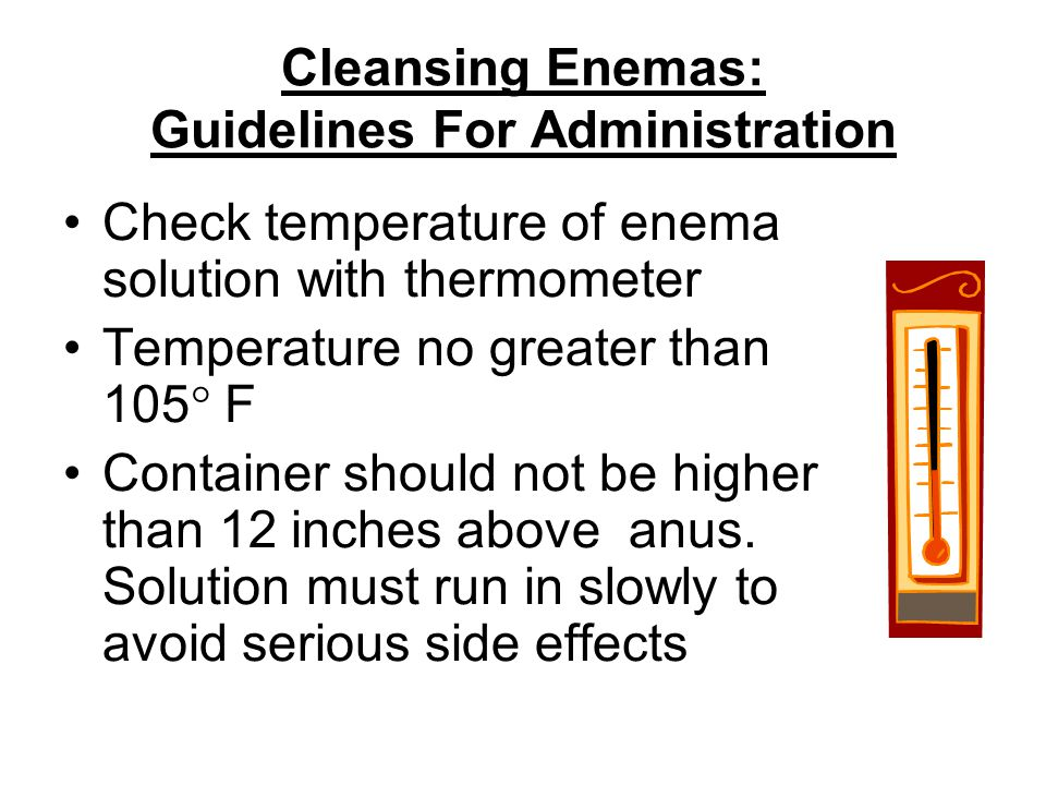Cleansing Enemas: Guidelines For Administration