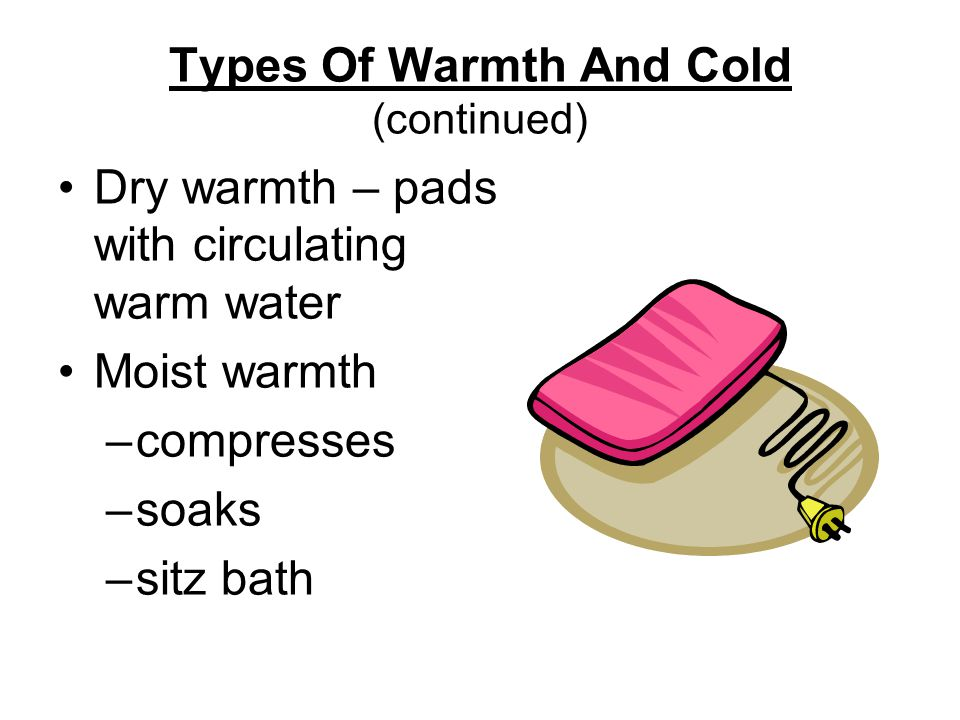 Types Of Warmth And Cold (continued)