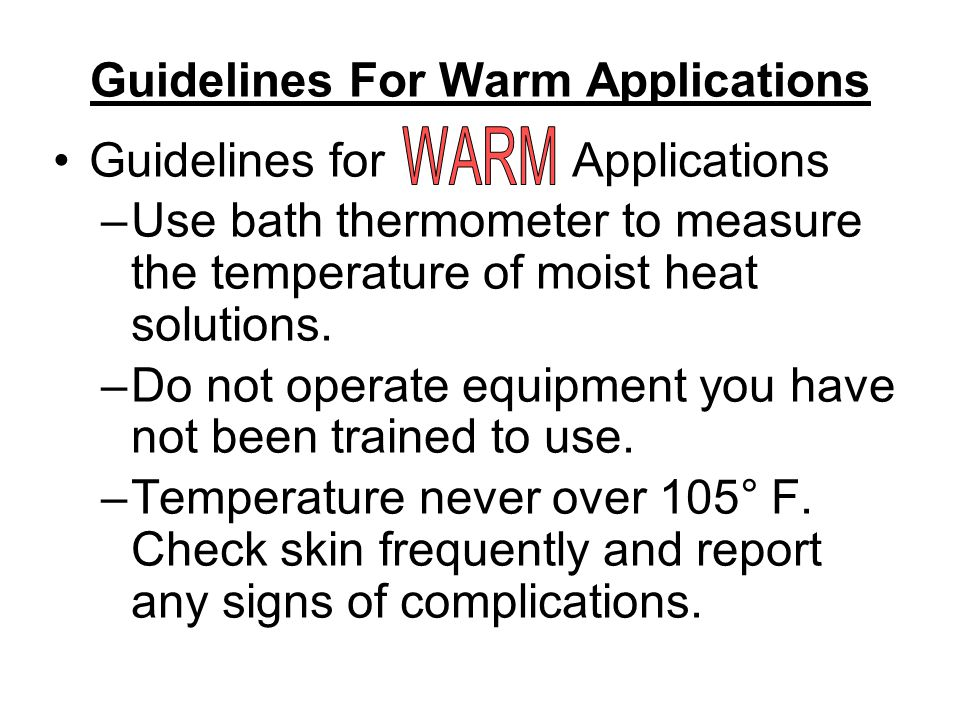 Guidelines For Warm Applications