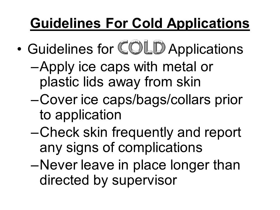 Guidelines For Cold Applications