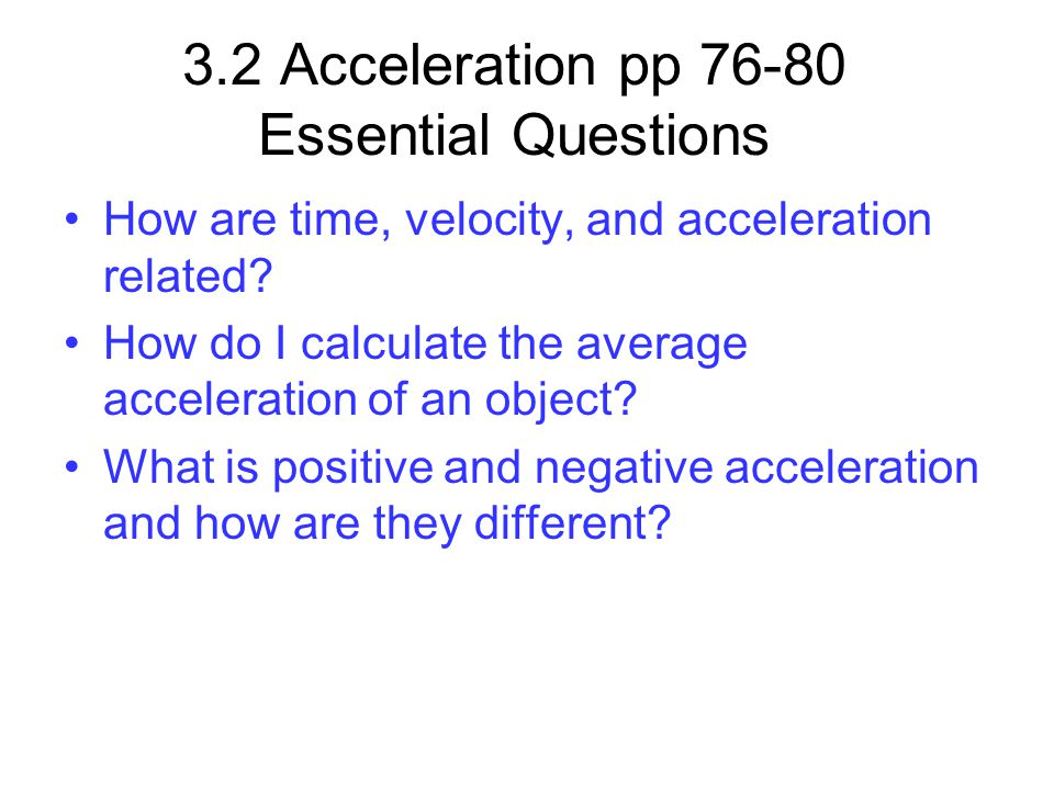 3.2 Acceleration pp 76-80 Essential Questions