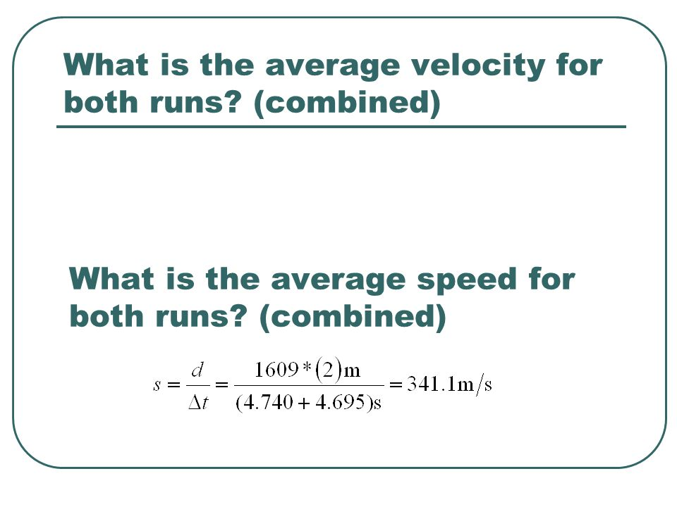 What is the average velocity for both runs (combined)