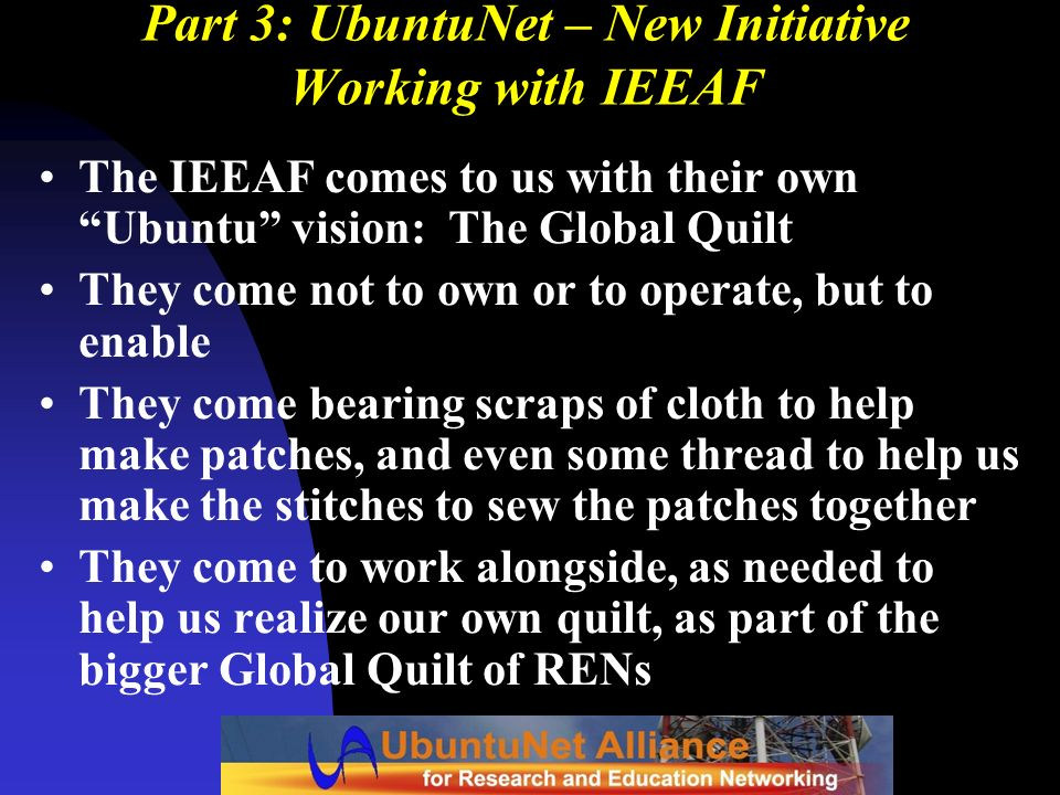 Part 3: UbuntuNet – New Initiative Working with IEEAF