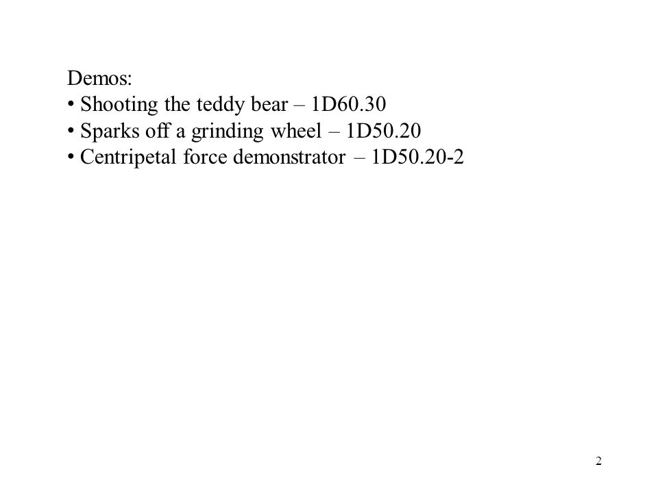 Demos: Shooting the teddy bear – 1D60.30. Sparks off a grinding wheel – 1D50.20.