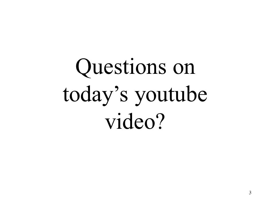 Questions on today's youtube video