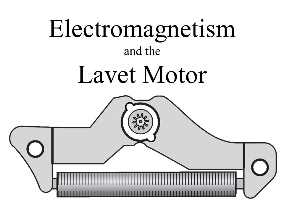 Electromagnetism and the Lavet Motor