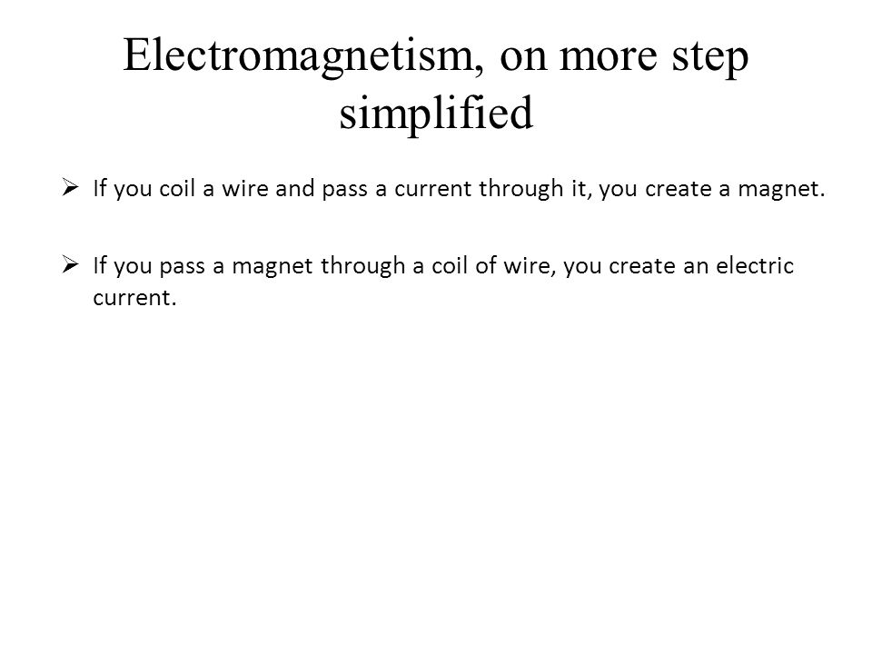 Electromagnetism, on more step simplified