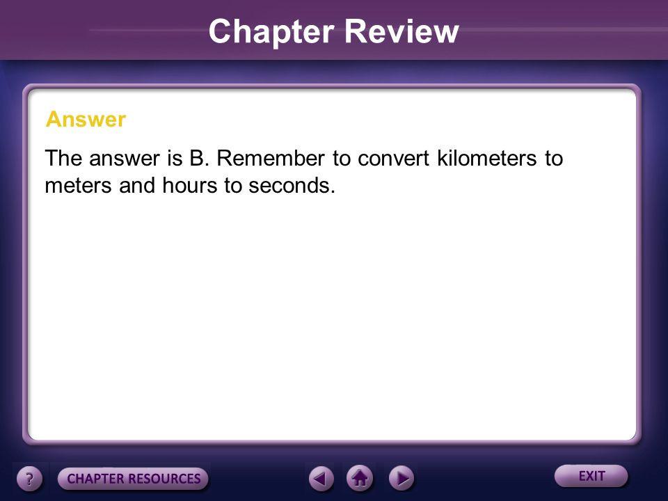 Chapter Review Answer. The answer is B.