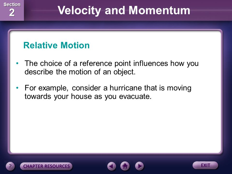 Relative Motion The choice of a reference point influences how you describe the motion of an object.