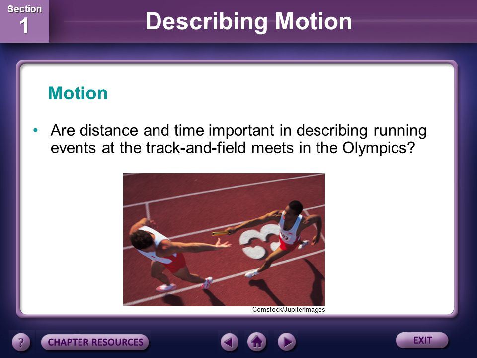 Motion Are distance and time important in describing running events at the track-and-field meets in the Olympics