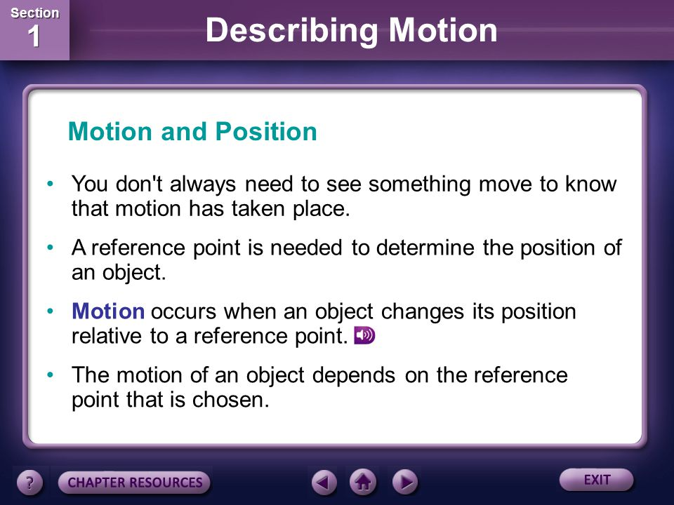 Motion and Position You don t always need to see something move to know that motion has taken place.