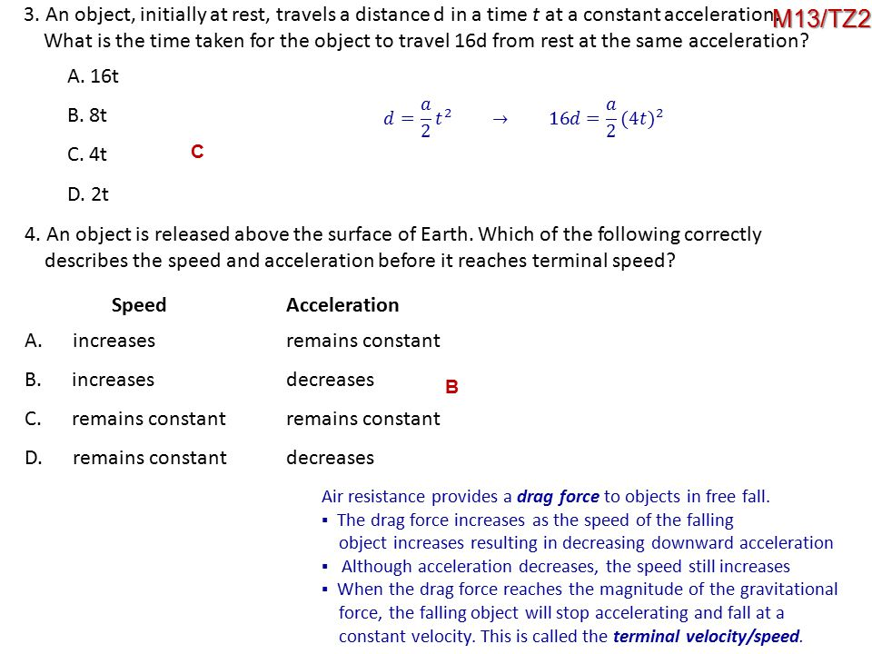 3. An object, initially at rest, travels a distance d in a time t at a constant acceleration.