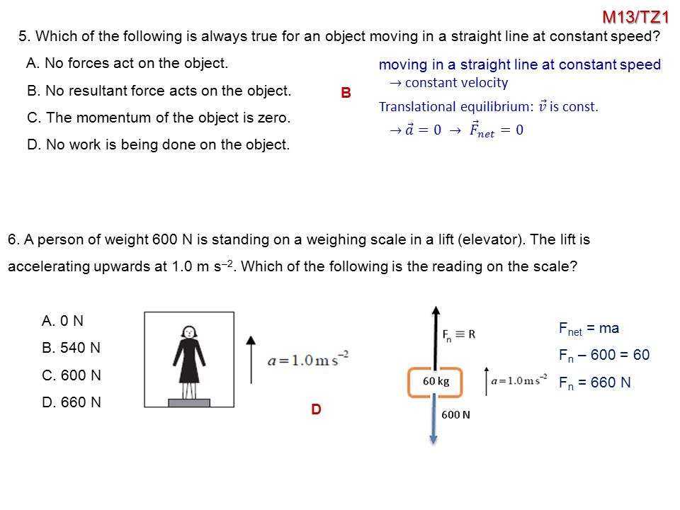 M13/TZ1 5. Which of the following is always true for an object moving in a straight line at constant speed