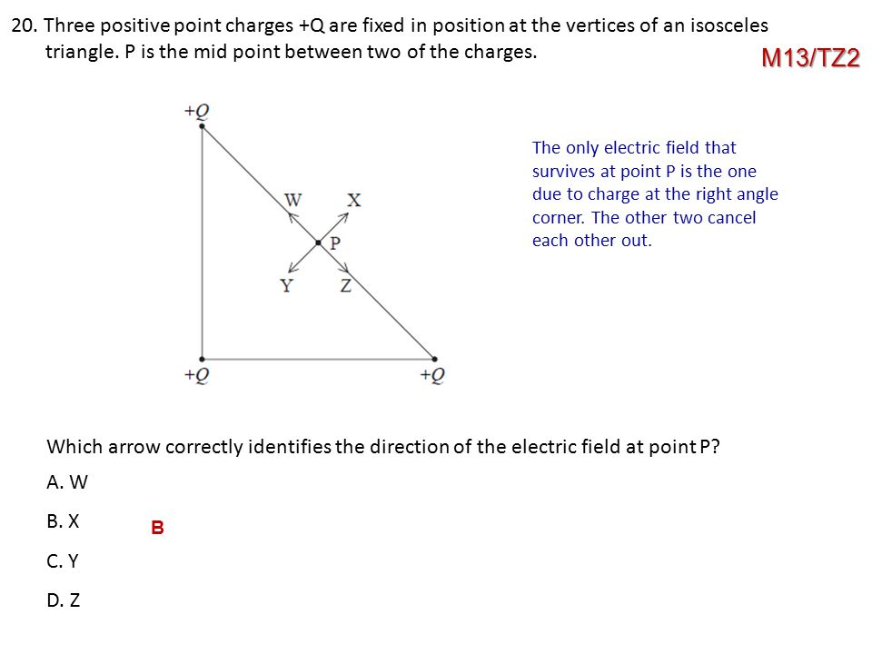 20. Three positive point charges +Q are fixed in position at the vertices of an isosceles