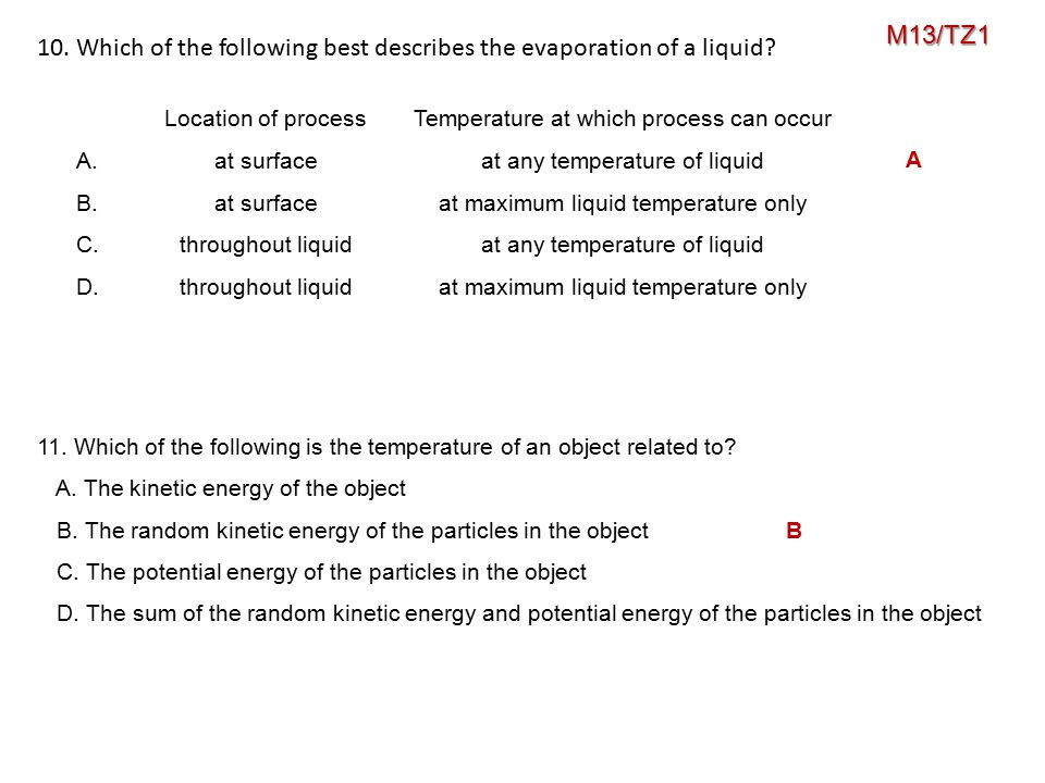 10. Which of the following best describes the evaporation of a liquid