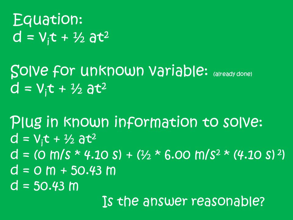 Solve for unknown variable: (already done) d = vit + ½ at2