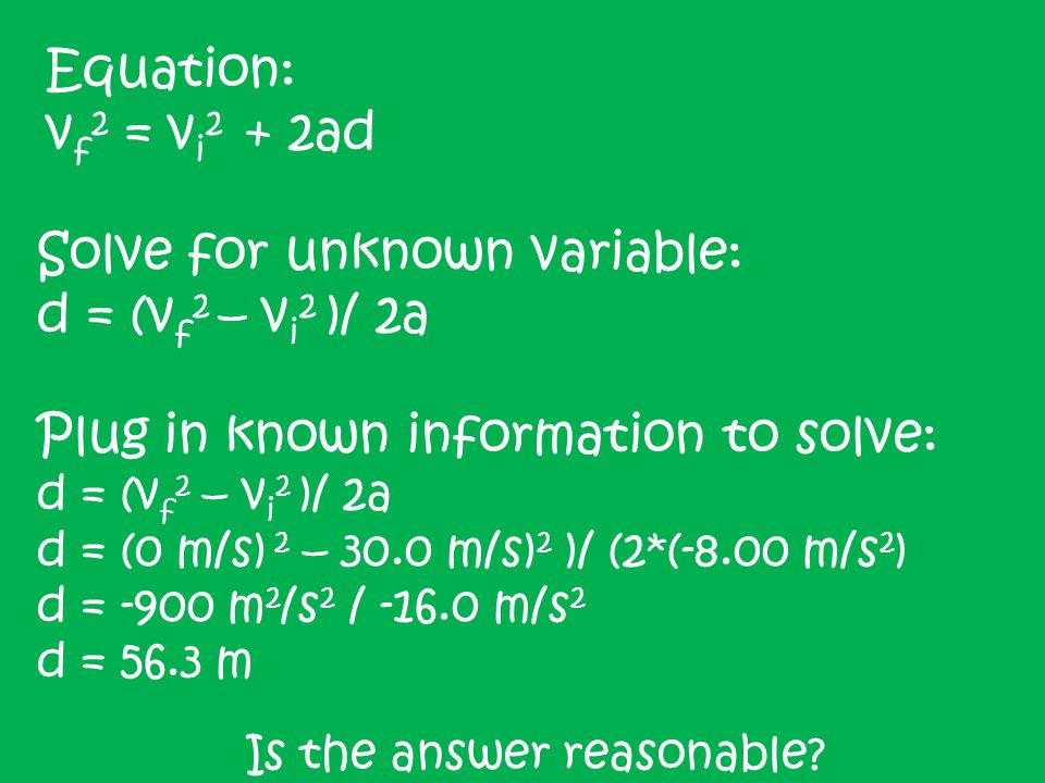 Solve for unknown variable: d = (vf2 – vi2 )/ 2a