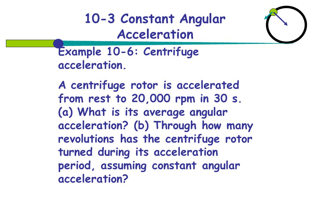 10-3 Constant Angular Acceleration