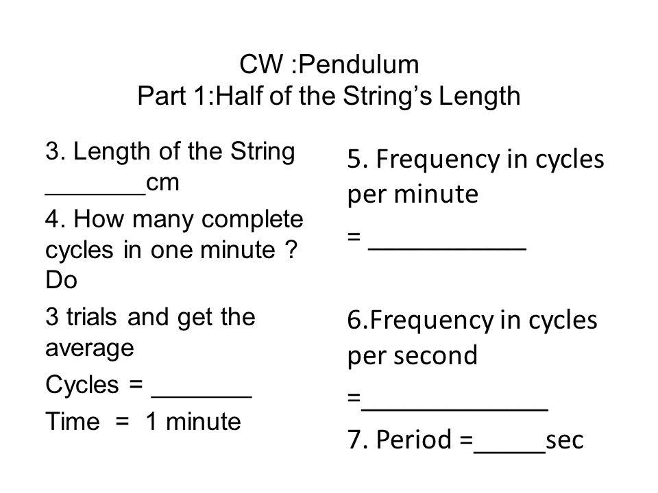 CW :Pendulum Part 1:Half of the String's Length