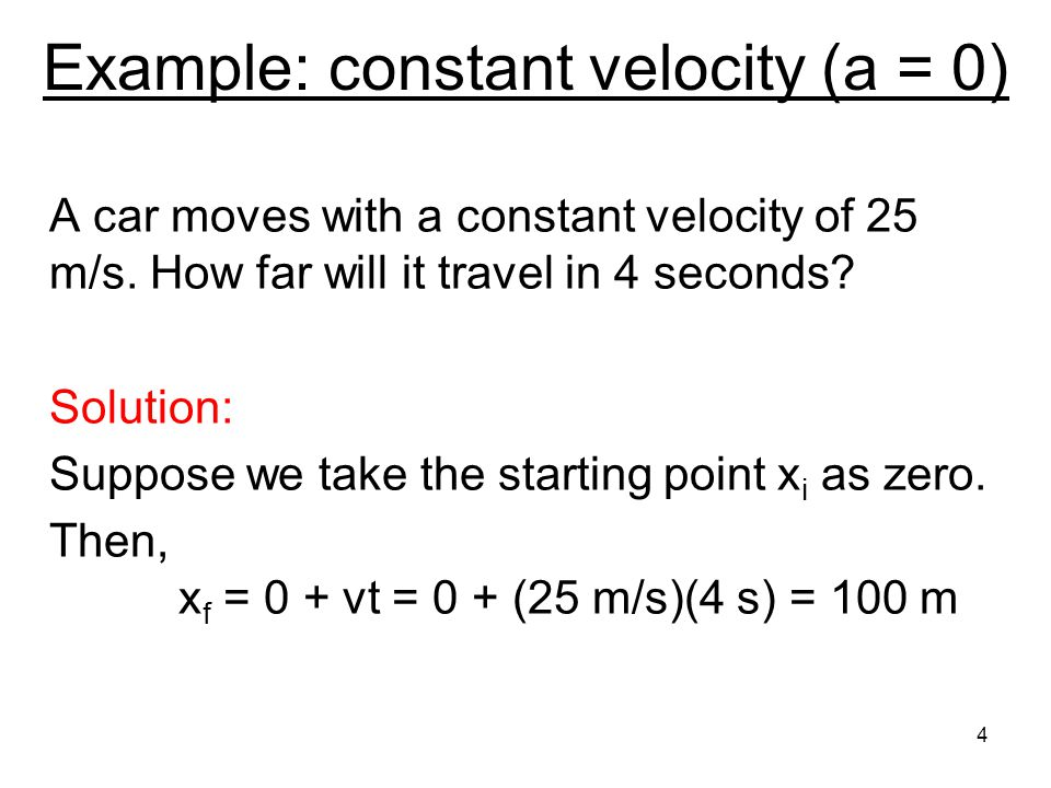 Example: constant velocity (a = 0)