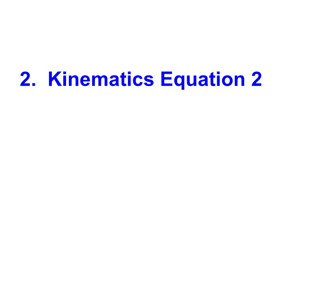 2. Kinematics Equation 2
