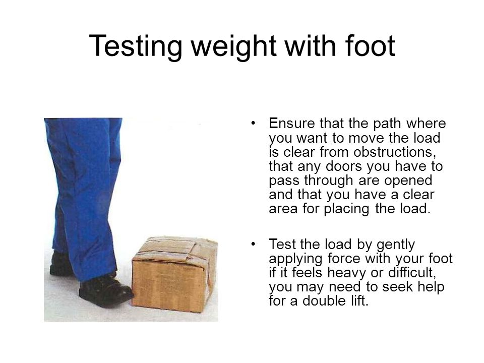 Testing weight with foot