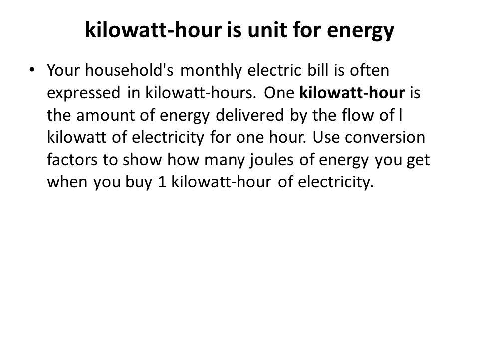 kilowatt-hour is unit for energy