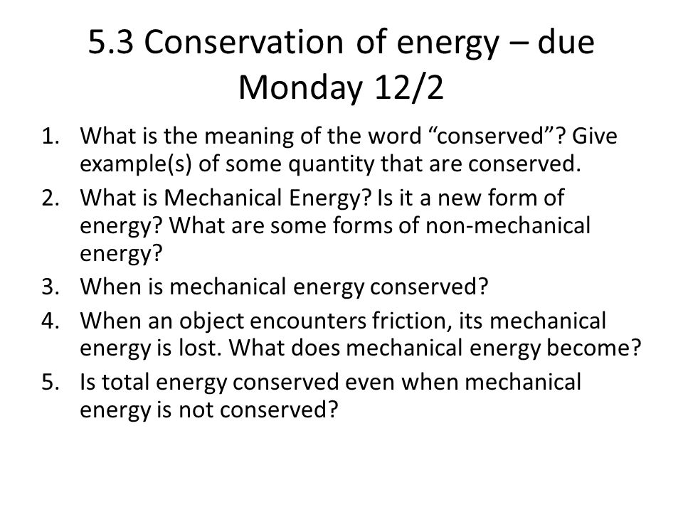5.3 Conservation of energy – due Monday 12/2