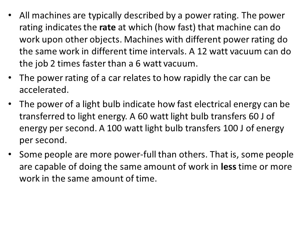 All machines are typically described by a power rating