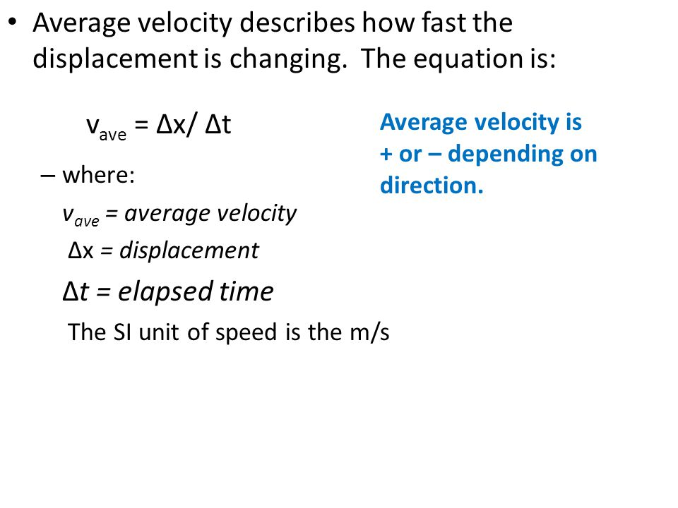 Average velocity describes how fast the displacement is changing