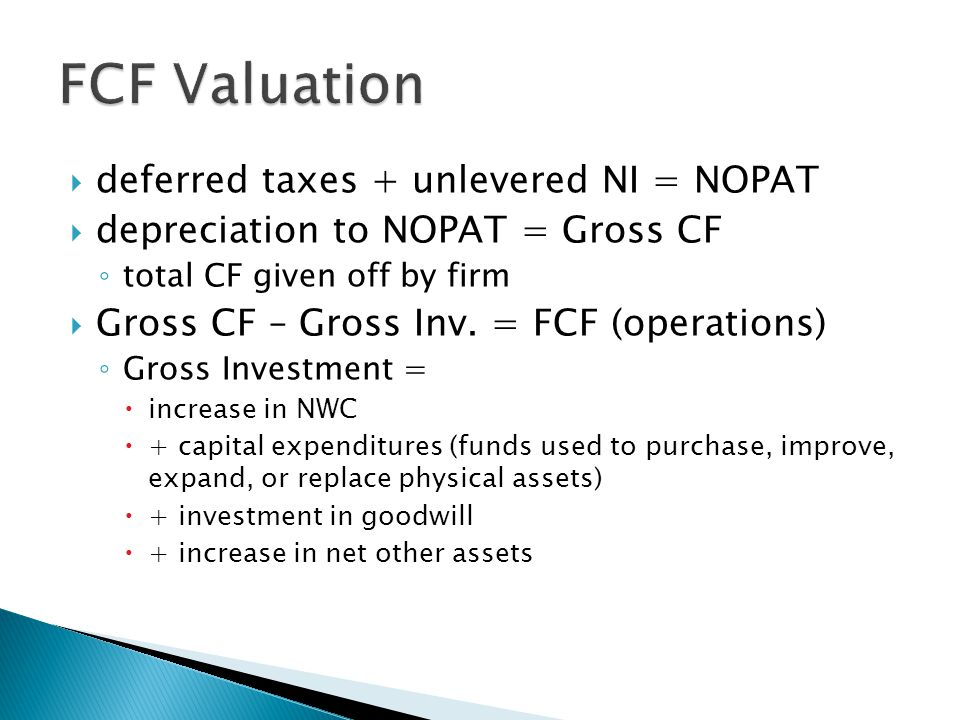 FCF Valuation deferred taxes + unlevered NI = NOPAT