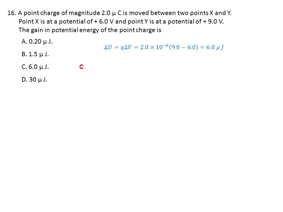 The gain in potential energy of the point charge is A. 0.20 μ J.