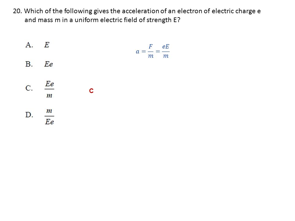 and mass m in a uniform electric field of strength E