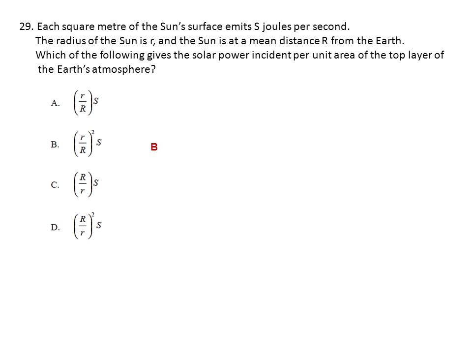 29. Each square metre of the Sun's surface emits S joules per second.